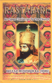 RASTAFARI AN OPEN CHALLENGE TO THE CHURCH by Ras E.S.P. McPherson B.A.