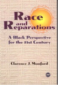RACE AND REPARATIONS: A Black Perspective for the 21st Century, by Clarence J. Munford (HARDCOVER)