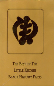 The Best of the Little Known Black History Facts by Lady Sala S. Shabazz