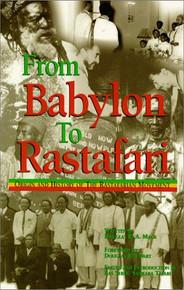 FROM BABYLON TO RASTAFARI: Origin and History of the Rastafari by Douglas R. A. Mack