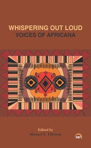 WHISPERING OUT LOUD:Voices of Africana  Edited by Michael T. Tillotson