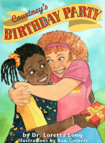 Courtney's Birthday Party, by Dr. Loretta Long illustrations by Ron Garnett
