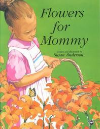 Flowers for Mommy, by Susan Anderson (Hardcover)