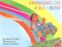 Swinging on a Rainbow, by Charles Perkins (Hardcover)