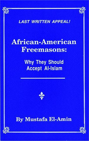 African-American Freemasons: Why they should accept Al-Islam, By Mustafa Elamin