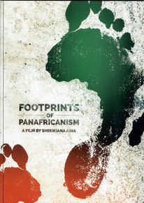 FOOTPRINTS of Panafricanism, A Film by Shirkinana Aina (Blu-ray)