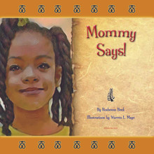 MOMMY SAYS! by Rosheena Beek