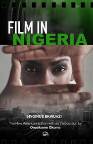 FILM IN NIGERIA, by  Hyginus Ekwuazi (HARD COVER)
