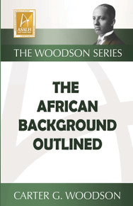 THE AFRICAN BACKGROUND OUTLINED  by Carter  G. Woodson