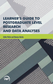 LEARNER'S GUIDE TO POSTGRADUATE LEVEL RESEARCH AND DATA ANALYSES, by Zeleke Worku and Mammo Muchie