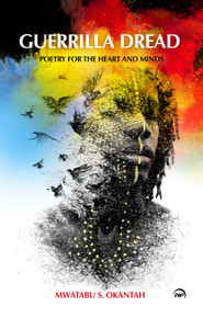 Guerrilla Dread: Poetry for Hearts and Minds by Mwatabu Okantah  (HB)