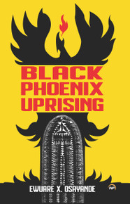 Black Phoenix Uprising by Ewuare X. Osayande (HB)