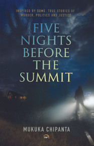 Five Nights Before the Summit  By Mukuka Chipanta