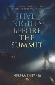 Five Nights Before the Summit  By Mukuka Chipanta (HB)