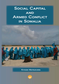 SOCIAL CAPITAL AND ARMED CONFLICT IN SOMALIA By Kiyoshi Matsukawa