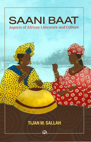 Saani Baat: Aspects of African Literature and Culture. By  Tijan M. Sallah (HB)