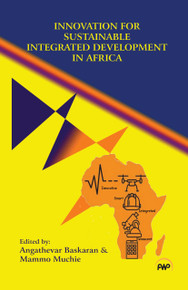 Innovation for Sustainable Integrated Development in Africa Edited by Angathevar Baskaran & Mammo Muchie (HB)