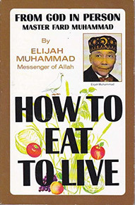 How to Eat to Live, Book Two by Elijah Muhammad