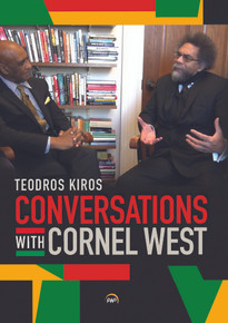 Conversations with Cornel West by Teodros Kiros