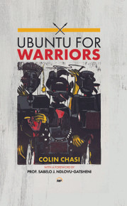 UBUNTU FOR WARRIORS  By Colin Chasi (HB)