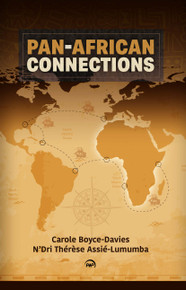 PanAfrican Connections edited by Carole Boyce-Davies & N 'Dri Therese Assie-Lumumba