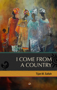 I Come from a  Country  by Tijan M. Sallah (HB)
