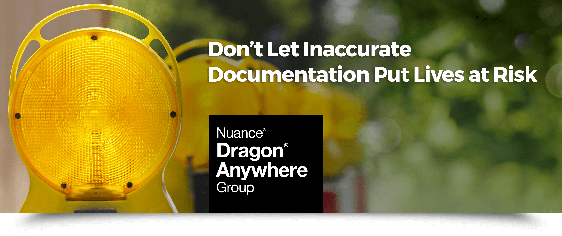 Don't let accurate documentation put lives at risk - Dragon Anywhere Group