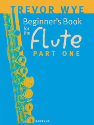 Beginner's Book for the Flute - Part 1 by Trevor Wye