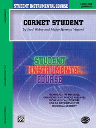Student Instrumental Course: Cornet Student, Level 1 by Fred Weber & Major Herman Vincent