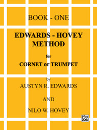 Edwards-Hovey Method for Cornet or Trumpet, Book 1 by Austyn R. Edwards and Nilo W. Hovey