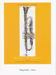 Anthony Plog Method for Trumpet, Book 2: Fingering Exercises and Etudes (Part 1)