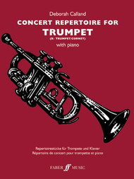 Concert Repertoire for Trumpet (B♭ Trumpet/Cornet) with Piano by Deborah Calland