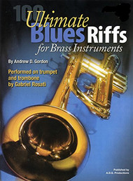 100 Ultimate Blues Riffs for Brass Instruments by Andrew D. Gordon (with Audio MP3 Downloads)