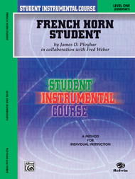 Student Instrumental Course - French Horn Student, Level 1 Elementary by James D. Ployhar