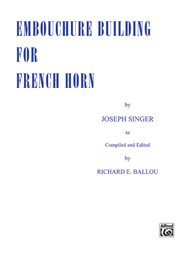 Embouchure Building for French Horn by Joseph Singer