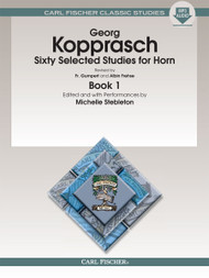 George Kopprasch - Sixty Selected Studies for Horn, Book 1 by Michelle Stebleton (with MP3 Audio)