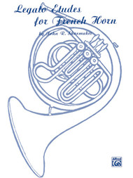 Legato Etudes for French Horn by John R. Shoemaker