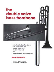 The Double Valve Bass Trombone by Alan Raph