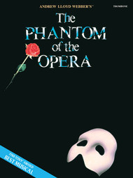 Andrew Lloyd Webber's The Phantom of the Opera for Trombone