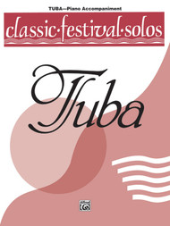 Classic Festival Solos, Volume 1 for Tuba Piano Accompaniment