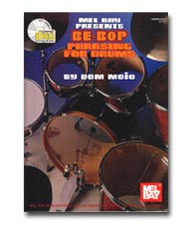 Be-Bop Phrasing for Drums by Dom Moio (Book/CD Set)