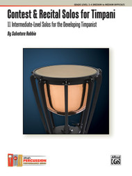 Contest & Recital Solos for Timpani: 11 Intermediate-Level Solos for the Developing Timpanist by Salvatore Rabbio