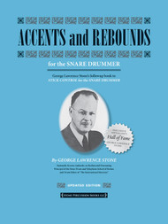 Accents and Rebounds for the Snare Drummer (Revised & Updated) by George Lawrence Stone