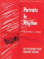 Portraits In Rhythm: 50 Studies for Snare Drum by Anthony J. Cirone