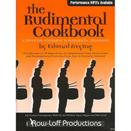 The Rudimental Cookbook: A Collection of 25 State-of-the-Art Rudimental Snare Drum Solos and Developmental Exercises from Easy to Extremely Advanced by Edward Freytag (with MP3 Download)