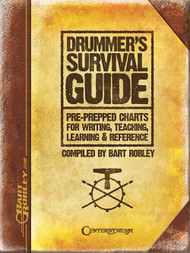Drummer's Survival Guide: Pre-Prepped Charts for Writing, Teaching, Learning & Reference by Bart Robley