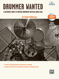 Drummer Wanted: A Reference Guide to Prepare Drummers for Real-World Gigs by Daniel Mullowney (Book/CD Set)