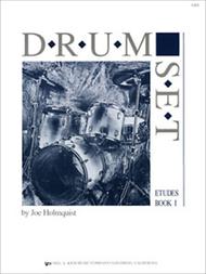 Drum Set Etudes, Book 1 by Joe Holmquist
