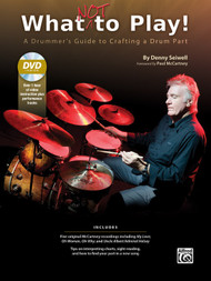 What Not to Play!: A Drummer's Guide to Crafting a Drum Part for Drumset by Denny Seiwell (Book/DVD Set)