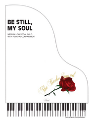 Be Still My Soul - Medium Low Vocal Solo with Piano Accompaniment